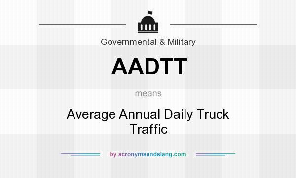 What does AADTT mean? It stands for Average Annual Daily Truck Traffic