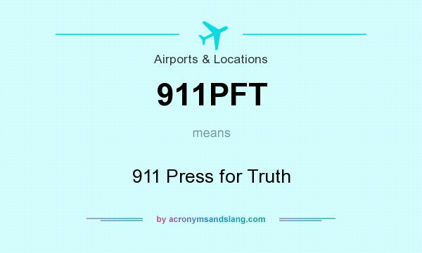 What does 911PFT mean? It stands for 911 Press for Truth