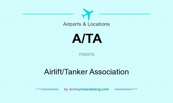 What does A/TA mean? It stands for Airlift/Tanker Association