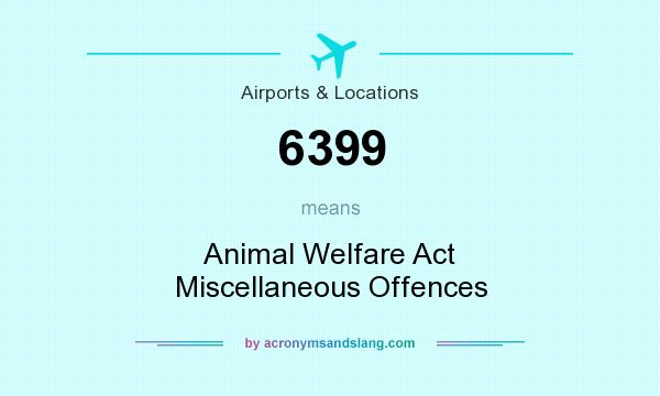 What does 6399 mean? It stands for Animal Welfare Act Miscellaneous Offences