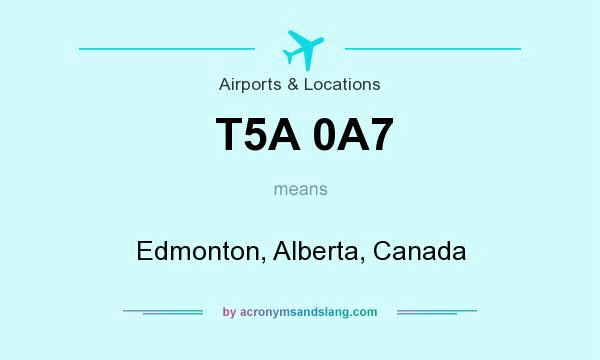 What does T5A 0A7 mean? It stands for Edmonton, Alberta, Canada