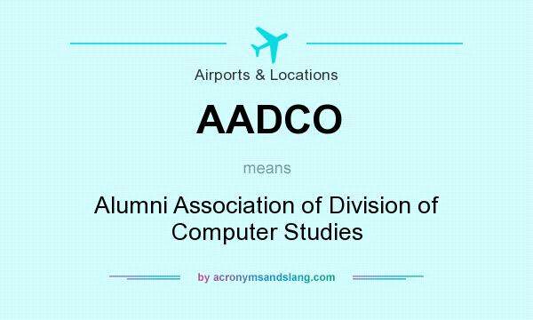 What does AADCO mean? It stands for Alumni Association of Division of Computer Studies