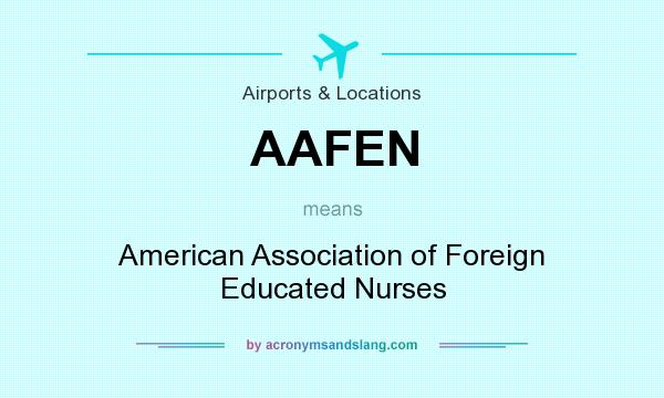 What does AAFEN mean? It stands for American Association of Foreign Educated Nurses