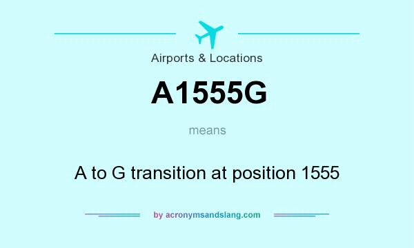 What does A1555G mean? It stands for A to G transition at position 1555