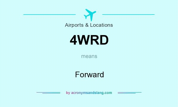 What does 4WRD mean? It stands for Forward
