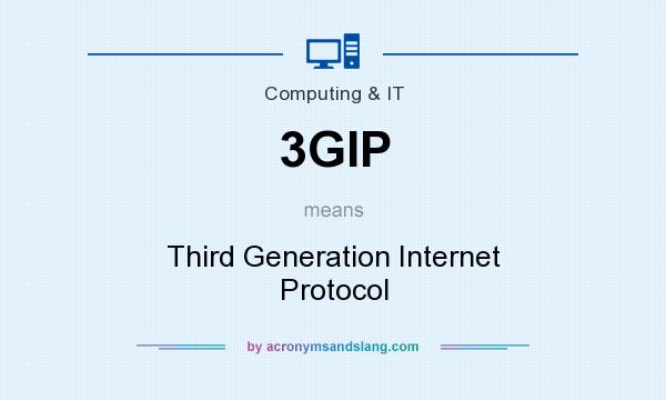 What does 3GIP mean? It stands for Third Generation Internet Protocol