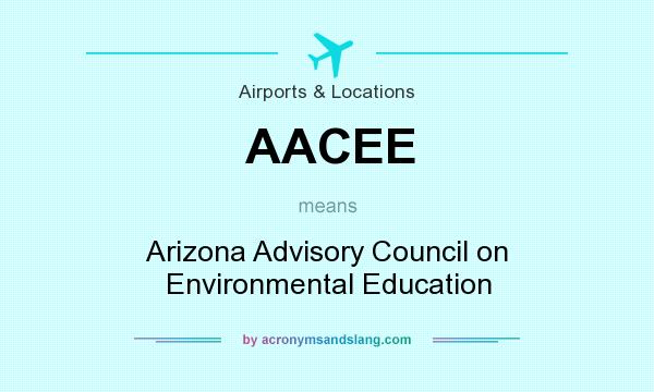 What does AACEE mean? It stands for Arizona Advisory Council on Environmental Education
