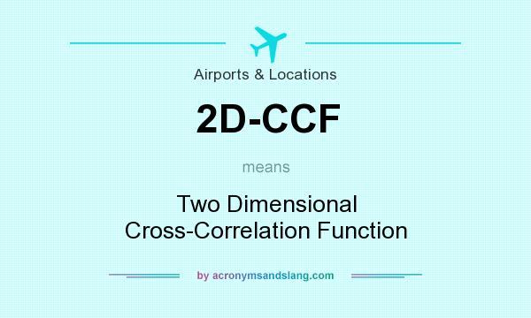 What does 2D-CCF mean? - Definition of 2D-CCF - 2D-CCF