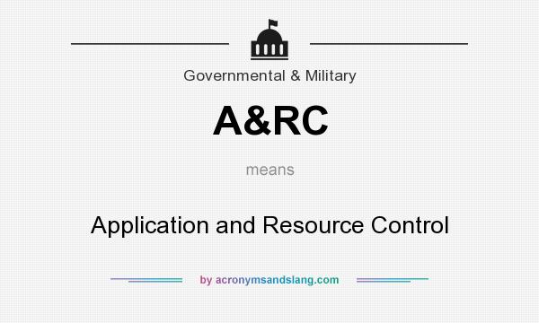 What does A&RC mean? It stands for Application and Resource Control