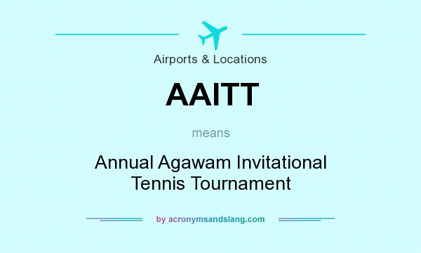 What does AAITT mean? It stands for Annual Agawam Invitational Tennis Tournament