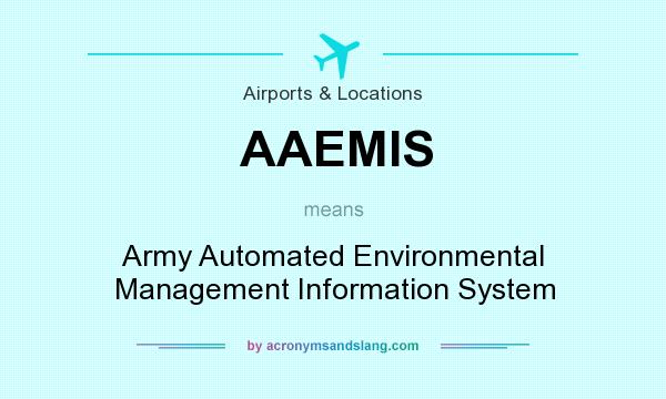 What does AAEMIS mean? It stands for Army Automated Environmental Management Information System