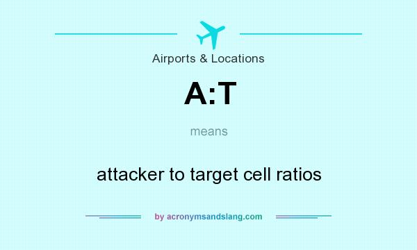 What does A:T mean? It stands for attacker to target cell ratios