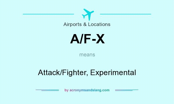 What does A/F-X mean? It stands for Attack/Fighter, Experimental
