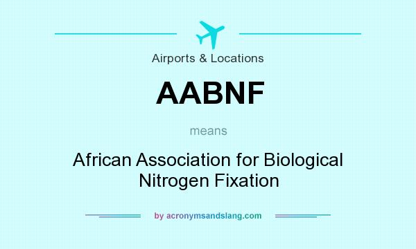 What does AABNF mean? It stands for African Association for Biological Nitrogen Fixation