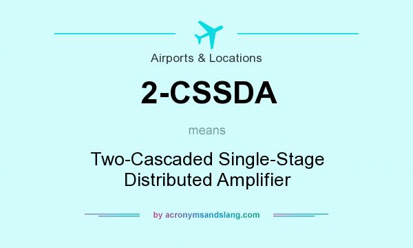 What does 2-CSSDA mean? It stands for Two-Cascaded Single-Stage Distributed Amplifier