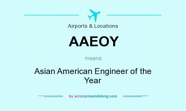 What does AAEOY mean? It stands for Asian American Engineer of the Year