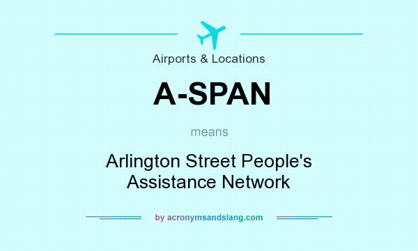 What does A-SPAN mean? It stands for Arlington Street People`s Assistance Network