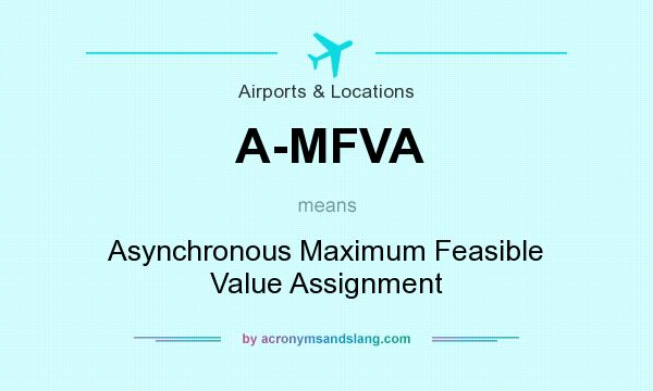 What does A-MFVA mean? It stands for Asynchronous Maximum Feasible Value Assignment