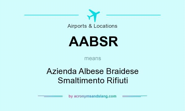 What does AABSR mean? It stands for Azienda Albese Braidese Smaltimento Rifiuti