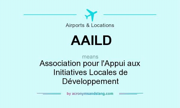 What does AAILD mean? It stands for Association pour l`Appui aux Initiatives Locales de Développement