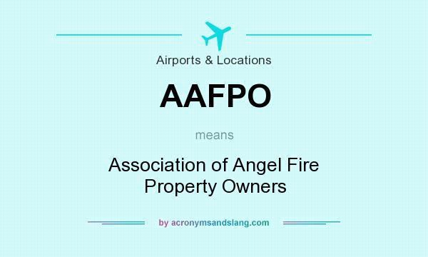 What does AAFPO mean? It stands for Association of Angel Fire Property Owners