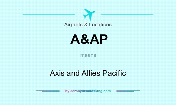 What does A&AP mean? It stands for Axis and Allies Pacific