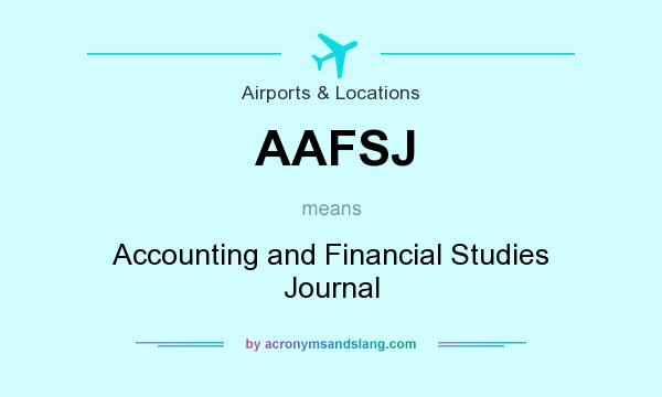 What does AAFSJ mean? It stands for Accounting and Financial Studies Journal