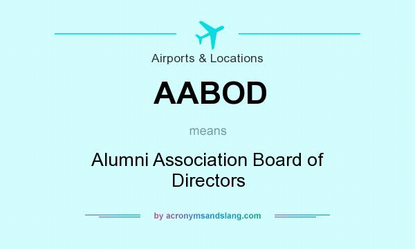 What does AABOD mean? It stands for Alumni Association Board of Directors