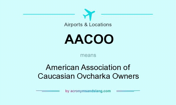 What does AACOO mean? It stands for American Association of Caucasian Ovcharka Owners