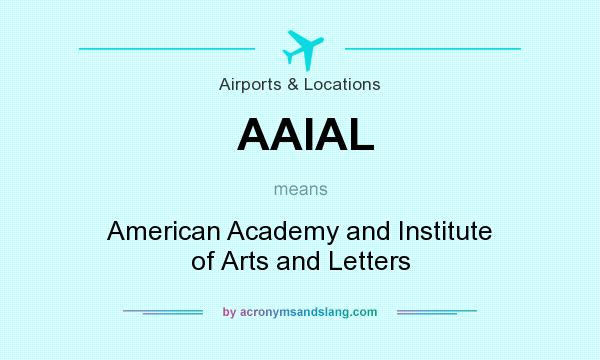 What does AAIAL mean? It stands for American Academy and Institute of Arts and Letters