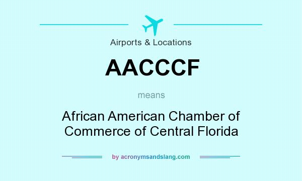 What does AACCCF mean? It stands for African American Chamber of Commerce of Central Florida