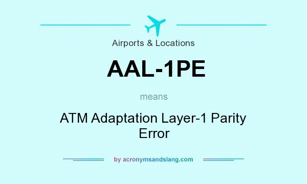 What does AAL-1PE mean? It stands for ATM Adaptation Layer-1 Parity Error
