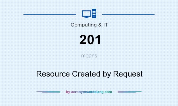 What does 201 mean? It stands for Resource Created by Request