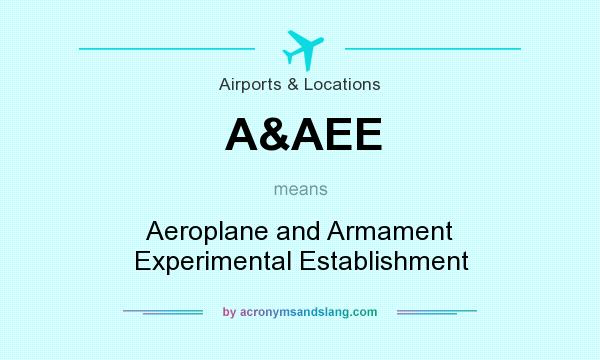 What does A&AEE mean? It stands for Aeroplane and Armament Experimental Establishment