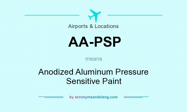 What does AA-PSP mean? It stands for Anodized Aluminum Pressure Sensitive Paint