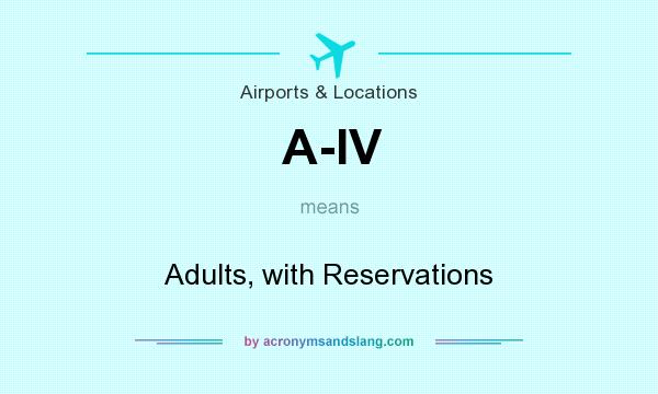 What does A-IV mean? It stands for Adults, with Reservations