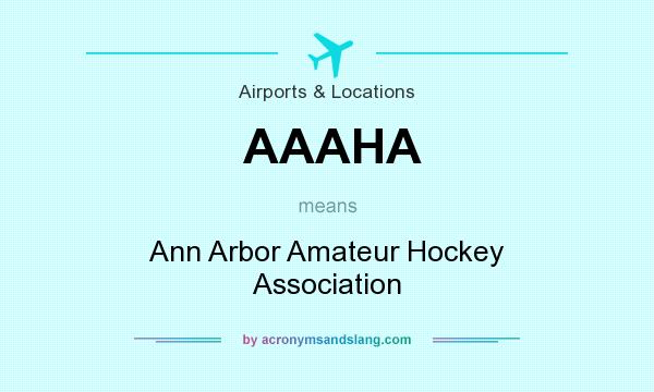 What does AAAHA mean? It stands for Ann Arbor Amateur Hockey Association