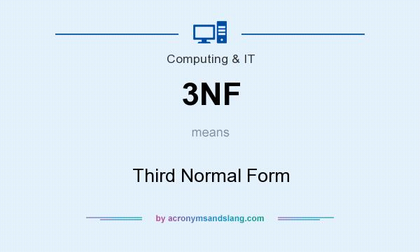 What does 3NF mean? It stands for Third Normal Form