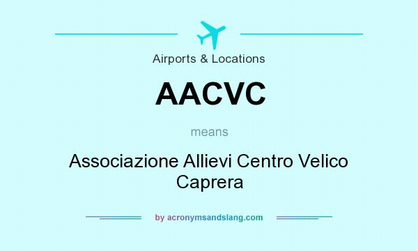 What does AACVC mean? It stands for Associazione Allievi Centro Velico Caprera