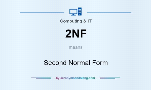 What does 2NF mean? It stands for Second Normal Form