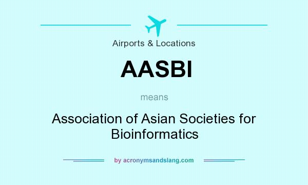 What does AASBI mean? It stands for Association of Asian Societies for Bioinformatics