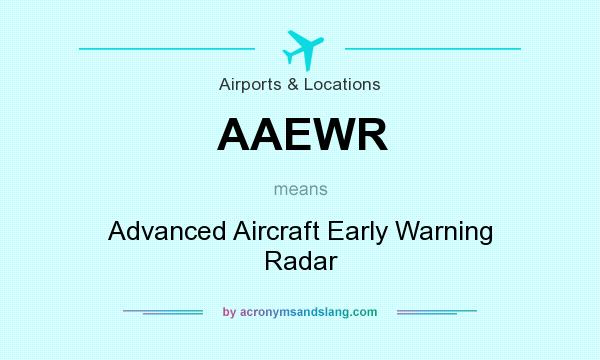 What does AAEWR mean? It stands for Advanced Aircraft Early Warning Radar