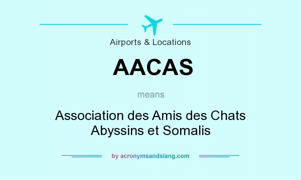 What does AACAS mean? It stands for Association des Amis des Chats Abyssins et Somalis