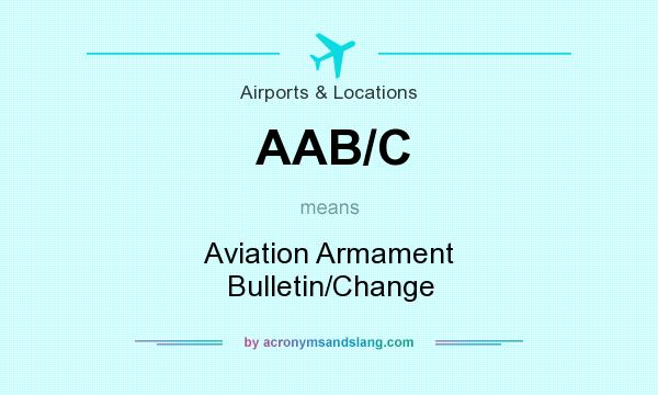 What does AAB/C mean? It stands for Aviation Armament Bulletin/Change