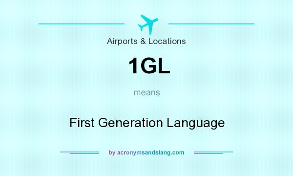 What does 1GL mean? It stands for First Generation Language