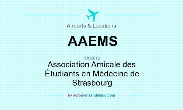What does AAEMS mean? It stands for Association Amicale des Étudiants en Médecine de Strasbourg