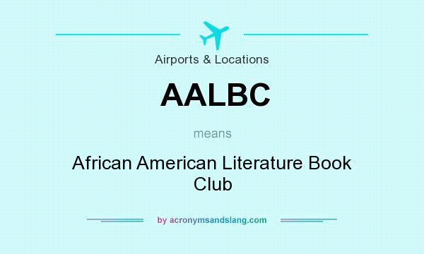 What does AALBC mean? It stands for African American Literature Book Club