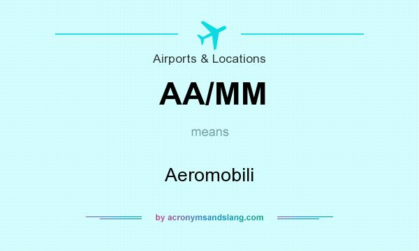 What does AA/MM mean? It stands for Aeromobili