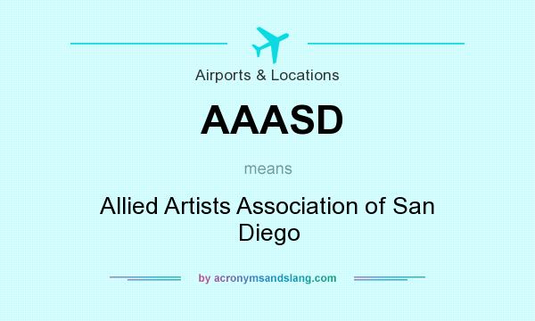 What does AAASD mean? It stands for Allied Artists Association of San Diego