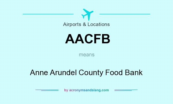 What does AACFB mean? It stands for Anne Arundel County Food Bank
